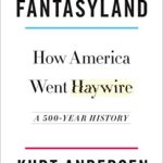 Book Review: Fantasyland: a 500-Year View
