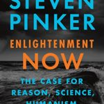'Enlightenment Now' is Steven Pinker's Masterpiece
